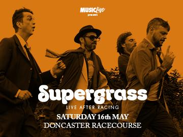 Supergrass live after racing doncaster racecourse