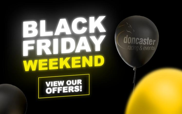 Black Friday Weekend at Doncaster Racecourse